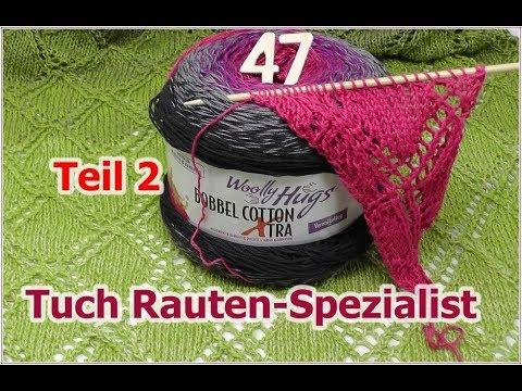 Tuch Rauten-Spezialist mit 1 BOBBEL von Woolly Hugs - Teil 2 - YouTube