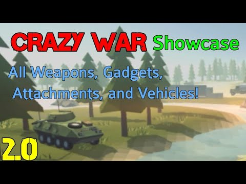Crazy War Showcase: All Weapons, Gadgets, Attachments, And Vehicles (with Sound