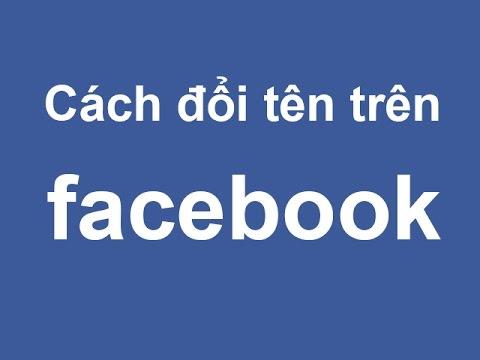 Hướng dẫn cách đổi tên trên facebook mới nhất