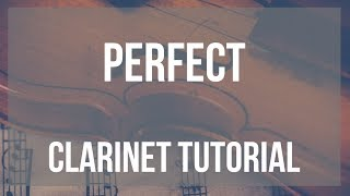 how-to-play-perfect-by-ed-sheeran-on-clarinet-tutorial
