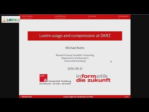 LAD16, Michael Kuhn, Lustre usage and data compression at DKRZ