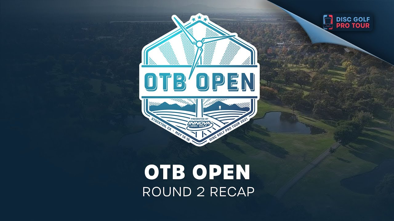 OTB Open Presented by Innova | Round 2 Recap
