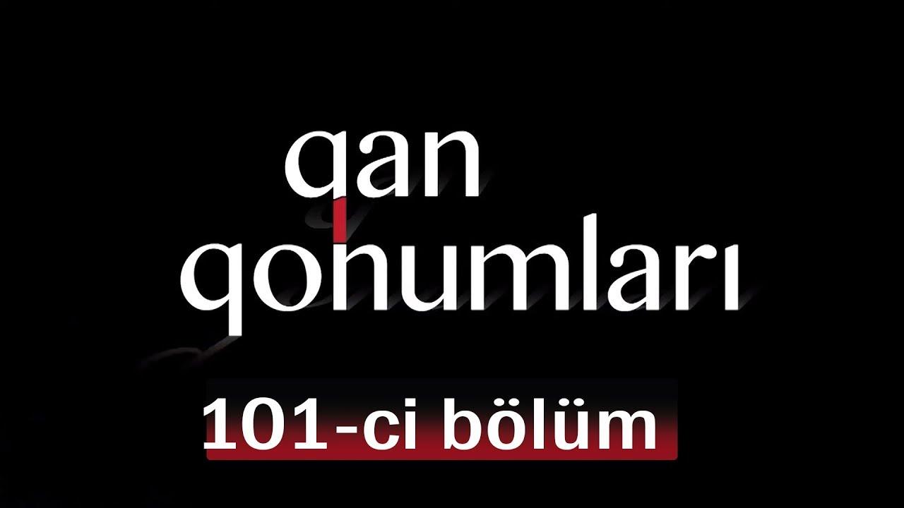 Qan Qohumları (101-ci bölüm)