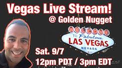 $1000 Live Stream @ Golden Nugget LAS VEGAS!