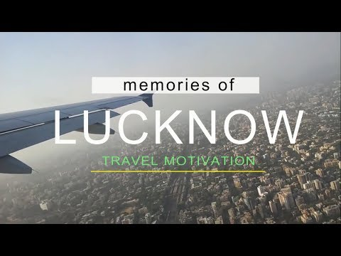 MEMORIES OF LUCKNOW I TRAVEL MOTIVATION I TCB FILMS & MEDIA