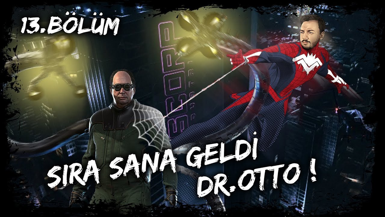 SIRA SANA GELDİ DR. OTTO! [SPIDER-MAN 13.BÖLÜM FİNAL]