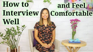 How to Interview Well (and Feel Comfortable)