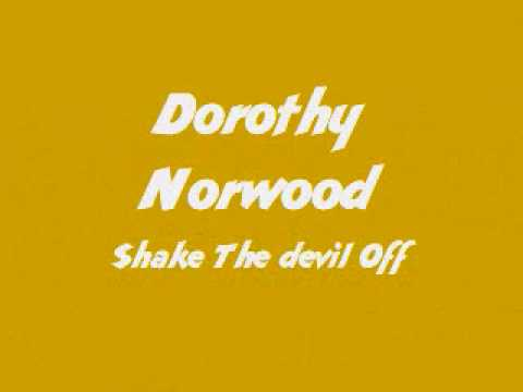 Dorothy Norwood - Shake The devil Off