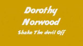 Watch Dorothy Norwood Shake The Devil Off video