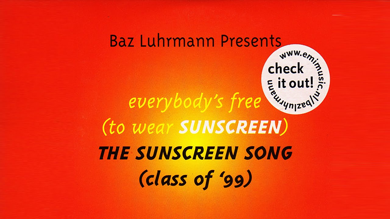 baz luhrmann graduation speech sunscreen