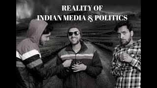 Reality of INDIAN Media & Politics -Comedy By Neetish Singh | Like & Share
