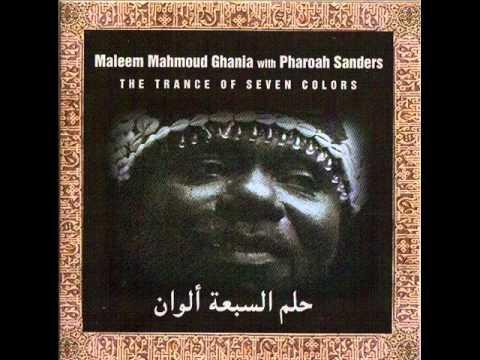 Maleem Mahmoud Ghania with Pharoah Sanders - The Trance Of Seven Colors
