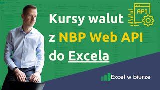 Kursy walut NBP w Excelu (dane bieżące i historyczne z API)