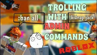 TROLLING WITH ADMIN COMMANDS IN ROBLOX