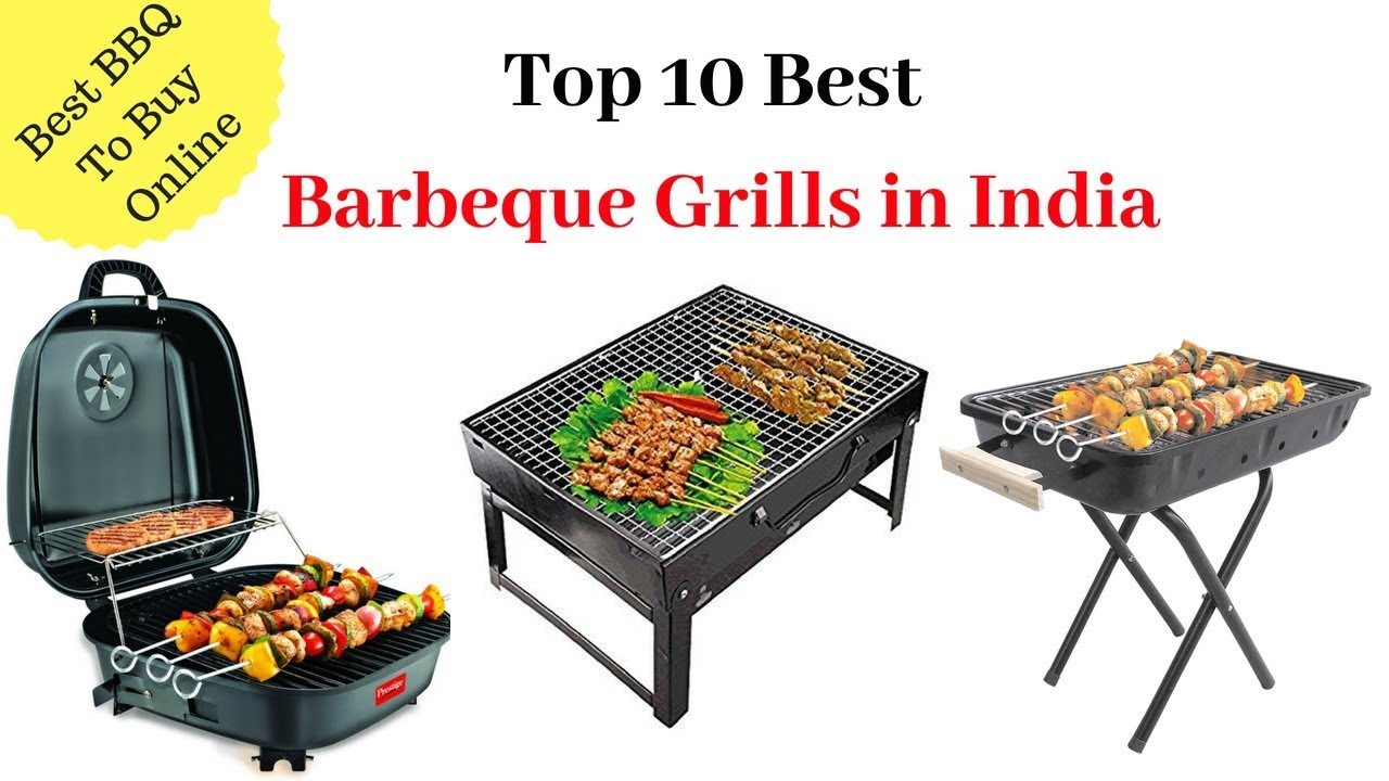 Top 10 Best Barbeque Grills In India With Price 2018 I Bbq To Online