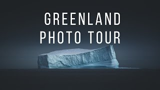 Greenland Exploring: Icebergs, Settlements and more - Ilulissat Greenland Photo Tour