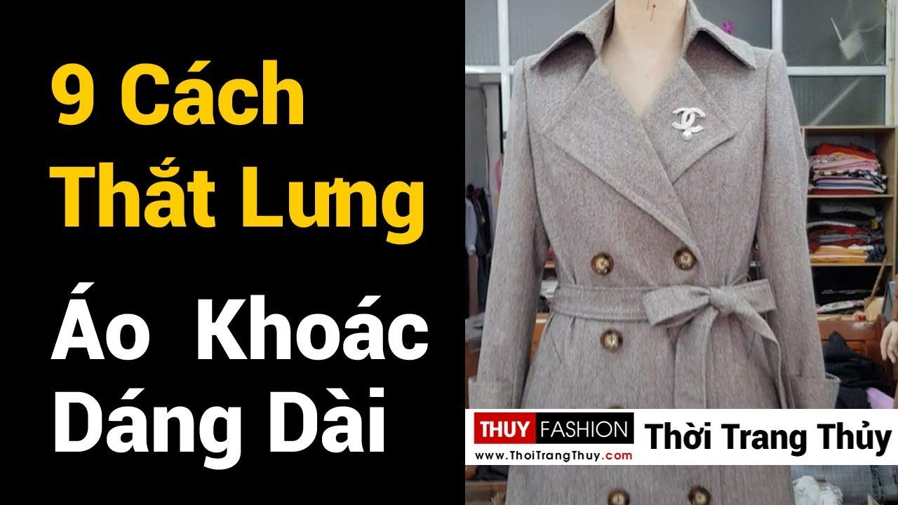 9 cách Thắt lưng cho Áo khoác dạ nữ dáng dài | Bí quyết mặc đẹp Thời Trang Thủy