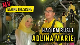 HAQIEM RUSLI - ADLINA MARIE MV BEHIND THE SCENE