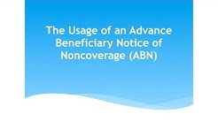 The Usage of an Advance Beneficiary Notice of Noncoverage (ABN)