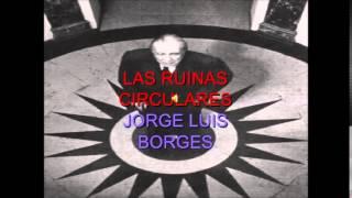 Resumen de la obra Las Ruinas Circulares de jorge luis Borges