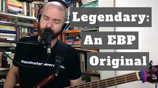 Original Song - Legendary - Eric Blood Project