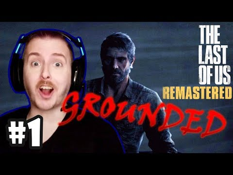 """""""Papa Joel!!"""" THE LAST OF US Remastered (GROUNDED) - Part 1"""