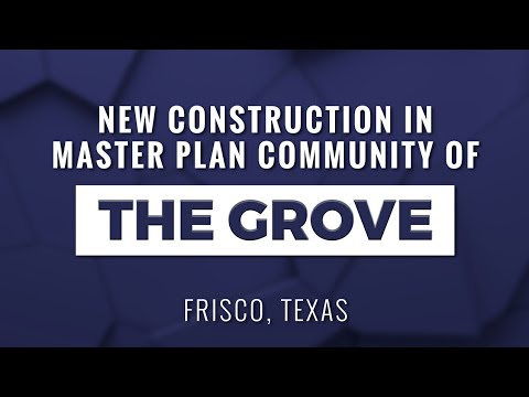 The Grove New Construction Master Planned Community | Moving to Frisco, Texas