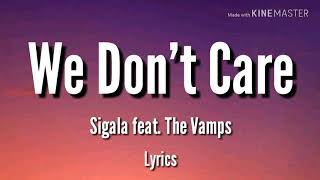 Sigala feat. The Vamps - We Don't Care (lyrics)