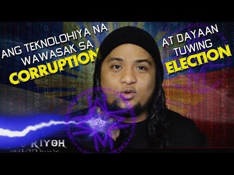 Ang TEKNOLOHIYA na WAWASAK sa CORRUPTION at DAYAAN TUWING ELECTION - Mr  Riyoh