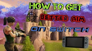 HOW TO GET BETTER ACCURACY IN FORTNITE ON THE NINTENDO SWITCH