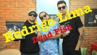 Meninos da Podrera - Rodrigo Lima (Dead Fish) - S01E03