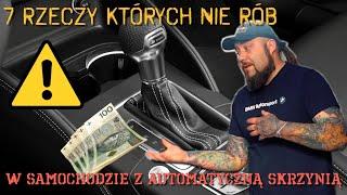 7_RZECZY_których_nie_rób_w_samochodzie_z_automatyczną_skrzynią!!!