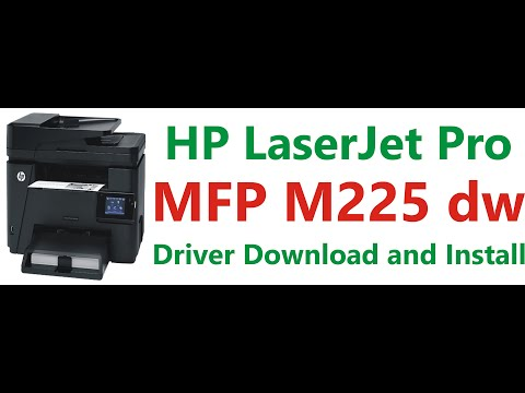 HP Laser Jet Pro MFP M225 Dw Driver Download And Install