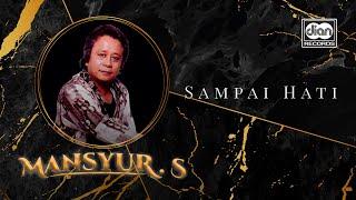 Download Mansyur S -Sampai Hati   Official Music Video