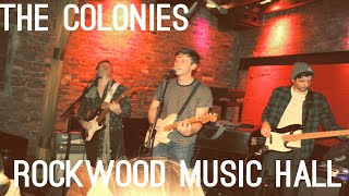 The Colonies Live @ Rockwood Music Hall - FULL SET (11.30.2019)