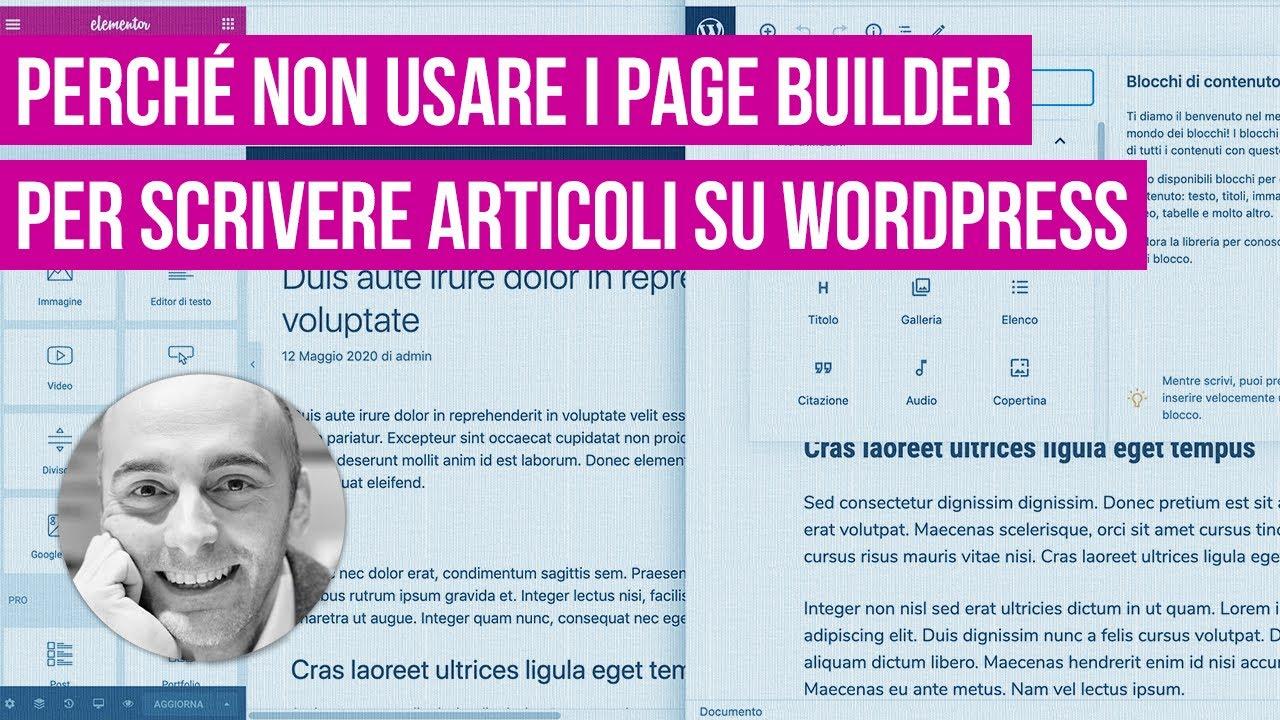 Perché non usare Elementor, Divi o altri page builder per scrivere articoli su WordPress