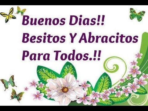 Best Good Morning Wishes In Spanish Greetingswishesquotesecardspicturesimages Video 2