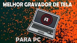 MELHOR GRAVADOR DE TELA (PARA PC) - Action!