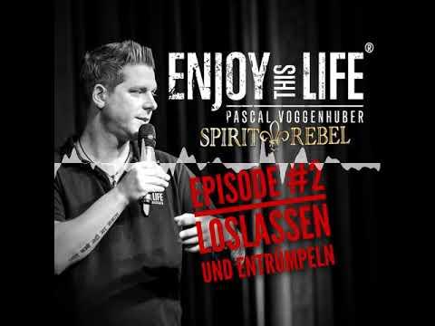Enjoy this Life® SPIRIT REBEL Pascal Voggenhuber - Loslassen und Entrümpeln (Folge #2)