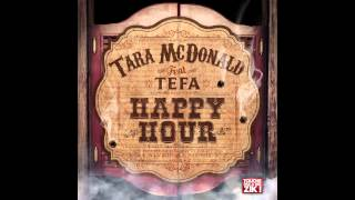 [TPMZ] Tara McDonald feat. TEFA - Happy Hour