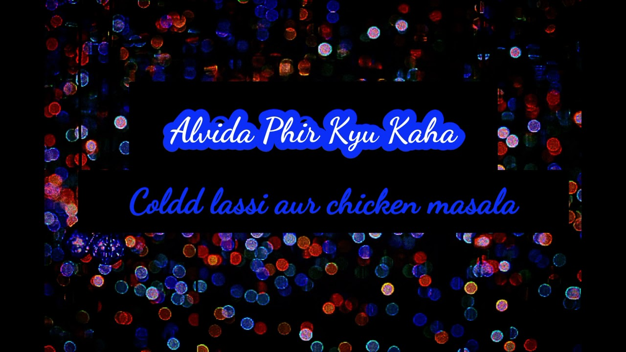 Download ||Alvida Phir Kyu Kaha||Coldd lassi aur chicken masala||Divyaka Tripathi||Rajeev Khandelval||