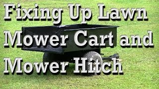 Fixing Up Lawnmower Cart and Mower Hitch
