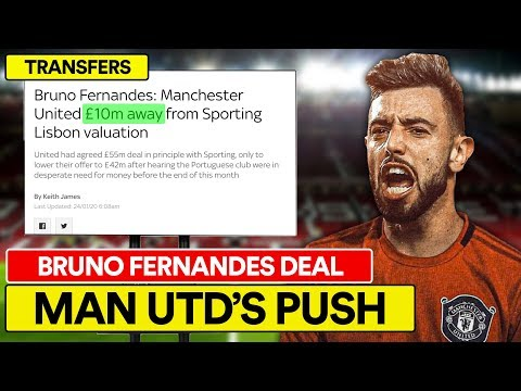 BRUNO FERNANDES: MAN UTD'S FINAL TRANSFER PUSH