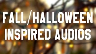 Fall/Halloween inspired audios