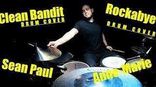 Clean Bandit - Rockabye ft  Sean Paul & Anne Marie DRUM COVER/REMIX