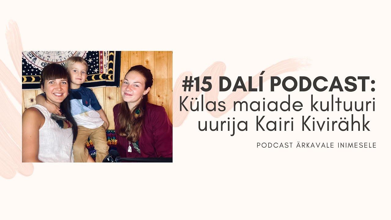 #15 DALÍ PODCAST: maiad ja esoteerika. Külas Kairi Kivirähk