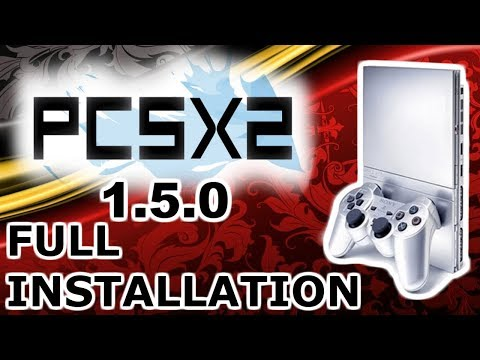 NEW PCSX2 1.5.0 [ 2017 ]  PS2 EMULATOR FULL GUIDE INSTALLATION & BIOS DOWNLOAD