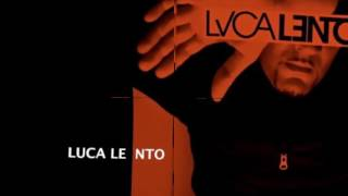 (2016 - 2017) 100% LUCA LENTO by Dj LEMARK (Minimal Tech House , Underground Music , Dark Sound )