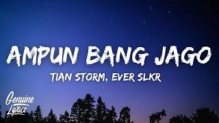 Download AMPUN BANG JAGO (tiktok) - Tian Storm x Ever Slkr (Lirik/Lyrics)