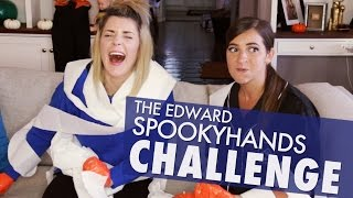 EDWARD SPOOKY HANDS CHALLENGE w/ THE GABBIE SHOW // Grace Helbig